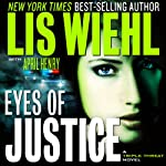 Eyes of Justice: A Triple Threat Novel, Book 4 (       UNABRIDGED) by Lis Wiehl, April Henry Narrated by Devon O'Day