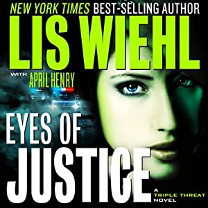 Eyes of Justice: A Triple Threat Novel, Book 4 | [Lis Wiehl, April Henry]