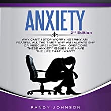 Anxiety: Why Can't I Stop Worrying? Audiobook by Randy Johnson Narrated by Marcus Davis