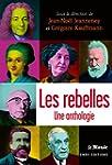 Les rebelles : Une anthologie