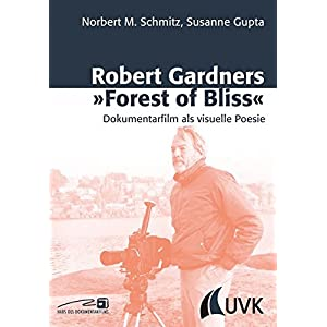 Robert Gardners »Forest of Bliss«: Dokumentarfilm als visuelle Poesie (Close up)