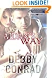 AIDAN'S WAY (Overbearing Billionaires Book 2)
