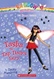 img - for Dance Fairies #4: Tasha the Tap Dance Fairy: A Rainbow Magic Book book / textbook / text book