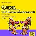 Günter, der innere Schweinehund, wird Kommunikationsprofi: Ein tierisches Verständnishörbuch Hörbuch von Stefan Frädrich Gesprochen von: Stefan Frädrich