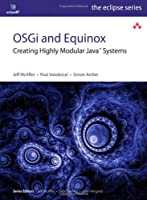 OSGi and Equinox: Creating Highly Modular Java Systems Front Cover