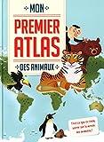 """Afficher """"Mon Premier atlas des animaux"""""""