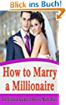 How to Marry a Millionaire: The Ultim...