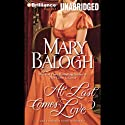 At Last Comes Love: Huxtable Series, Book 3 Audiobook by Mary Balogh Narrated by Anne Flosnik