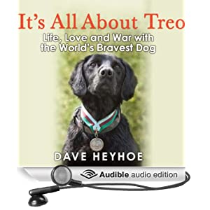 It's All About Treo: Life, Love, and War with the World's Bravest Dog (Unabridged)