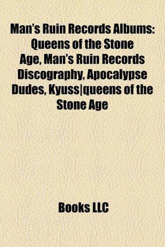 Man's Ruin Records Albums: Queens of the Stone Age, Man's Ruin Records Discography, Apocalypse Dudes, Kyuss-Queens of the Stone Age