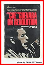 Che Guevara on revolution; a documentary…