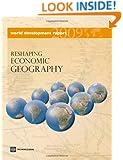 World Development Report 2009: Reshaping Economic Geography