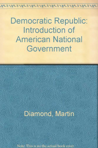 Democratic Republic: An Introduction to American National Government