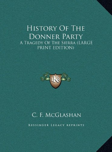 History of the Donner Party: A Tragedy of the Sierra (Large Print Edition)