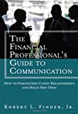 img - for The Financial Professionals Guide to Communication: How to Strengthen Client Relationships and Build New Ones (Applied Corporate Finance) book / textbook / text book