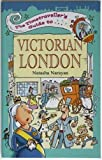 The Timetraveller's Guide to Victorian London [Paperback]