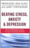 img - for Beating Stress, Anxiety & Depression: Groundbreaking Ways to Help You Feel Better book / textbook / text book