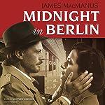 Midnight in Berlin | James MacManus