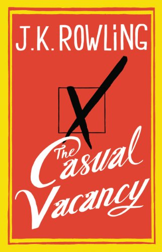 The Casual Vacancy by J.K. Rowling, J. K. Rowling