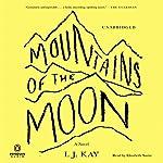 Mountains of the Moon: A Novel | I. J. Kay