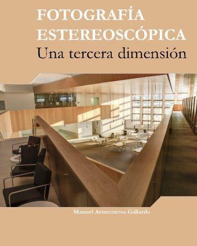 Fotografia estereoscópica: Una tercera dimension