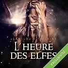 L'heure des elfes (La trilogie des elfes 3) | Livre audio Auteur(s) : Jean-Louis Fetjaine Narrateur(s) : Jean-Marie Fonbonne