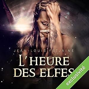 L'heure des elfes (La trilogie des elfes 3) | Livre audio