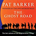 The Ghost Road, The Regeneration Book 3 (       UNABRIDGED) by Pat Barker Narrated by Peter Firth