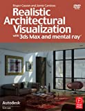 echange, troc Roger Cusson, Jamie Cardoso - Realistic Architectural Visualization With 3ds Max and Mental Ray