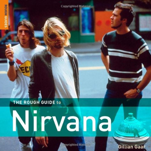 The Rough Guide to Nirvana 1 (Rough Guide Sports/Pop Culture)