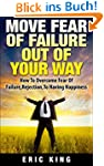 Move Fear Of Failure Out Of Your Way:...