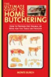 The Ultimate Guide to Home Butchering...