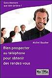 echange, troc Michel Baudier - Bien prospecter au téléphone pour obtenir des rendez-vous