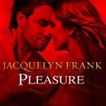 Pleasure: Shadowdwellers Series, Book 3 (       UNABRIDGED) by Jacquelyn Frank Narrated by Kirsten Potter