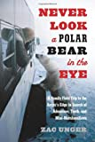 Never Look a Polar Bear in the Eye: A Family Field Trip to the Arctic