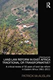 Land Law Reform in Eastern Africa: Traditional or Transformative?