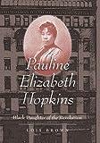 Pauline Elizabeth Hopkins: Black Daughter of the Revolution (Gender and American Culture)
