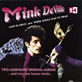 Mink Deville Coup de Grace/Where Angels Fear To Tread