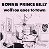 "Wolfroy Goes to Townvon ""Bonnie Prince Billy"""