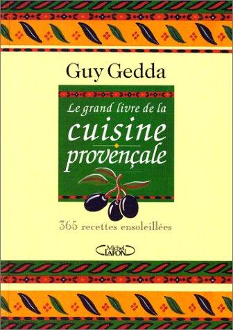 le livre le grand livre de la cuisine proven 2840985624 les livres guy ge. Black Bedroom Furniture Sets. Home Design Ideas