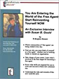 img - for You Are Entering the World of the Free Agent: Start Reinventing Yourself NOW: An Exclusive Interview with Susan B. Gould book / textbook / text book