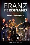Hamilton Harvey Franz Ferdinand and the Pop Renaissance