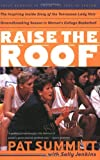 Raise the Roof: The Inspiring Inside Story of the Tennessee Lady Vols