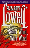 Sweet Wind, Wild Wind (1551662884) by Elizabeth Lowell