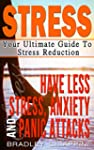 Stress: Your Ultimate Guide To Stress...