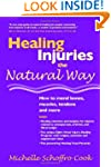Healing Injuries The Natural Way: How...