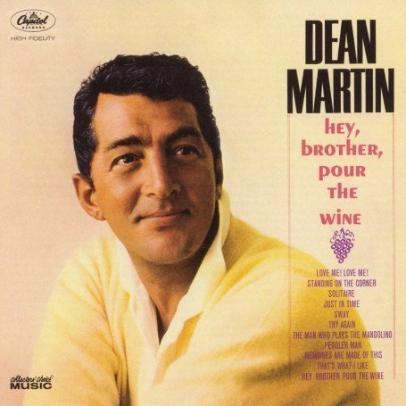 DEAN MARTIN - Hey, Brother, Pour the Wine - Zortam Music