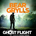 Ghost Flight (       UNABRIDGED) by Bear Grylls Narrated by Rupert Degas