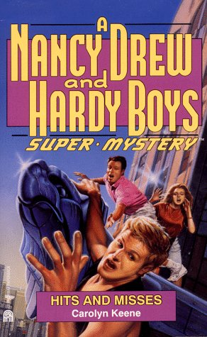 Hits and Misses (Nancy Drew & Hardy Boys Super Mysteries #16)