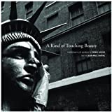 A Kind of Touching Beauty: Photographs of America by Pedro Meyer, Text by Jean-Paul Sartre (0857420070) by Meyer, Pedro